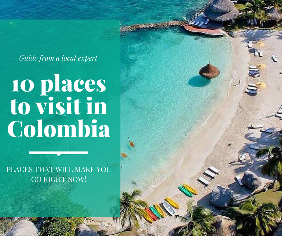 Colombia Places To Visit Best Place 2017